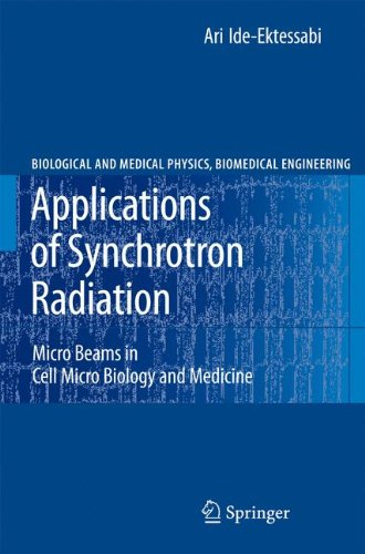 Applications Of Synchrotron Radiation  Micro Beams In Cell Micro Biology And Medicine  Biological And Medical Physics  Biomedical Engineering