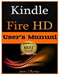 img - for Kindle Fire HD: How to Use Your Tablet With Ease: The Ultimate Guide to Getting Started, Tips, Tricks, Applications and More book / textbook / text book