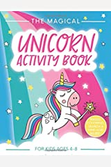 The Magical Unicorn Activity Book for Kids Ages 4-8: A Fun and Educational Children's Workbook for Unicorn Coloring, How to Draw for Kids, Spot the ... Mazes, Dot to Dot and Word Search Puzzles Paperback