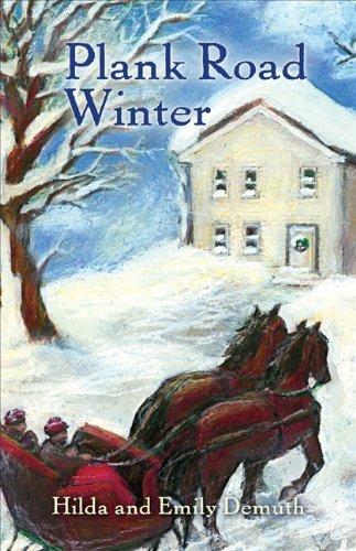 Plank Road Winter by Hilda Demuth, Emily Demuth (2012) Paperback