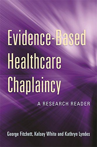 Evidence Based Healthcare Chaplaincy  A Research Reader