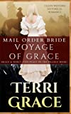 Mail Order Bride: Voyage of Grace: Clean Western Historical Romance (Grace and Mercy Find Peace on the Prairie) (Volume 1) by  Terri Grace in stock, buy online here