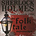 Sherlock Holmes and the Folk Tale Mysteries, Volume 2 | Gayle Lange Puhl