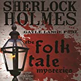 img - for Sherlock Holmes and the Folk Tale Mysteries, Volume 2 book / textbook / text book