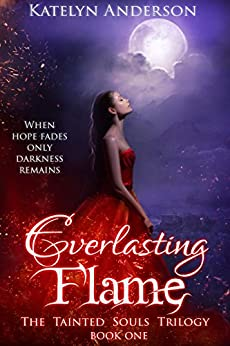Everlasting Flame (The Tainted Souls Trilogy Book 1) by [Anderson, Katelyn]