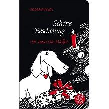 Schöne Bescherung mit Tasso von Welfen: Eine Weihnachtsgeschichte mit Herz und Schnauze (Fischer Taschenbibliothek) (German Edition)