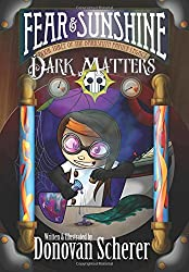 Fear and Sunshine: Dark Matters: Book Three of the Darksmith Family Legacy (Volume 3)