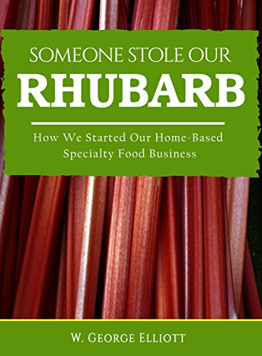 someone-stole-our-rhubarb-how-we-started-our-home-based-specialty-food-business