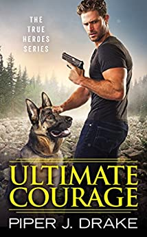 Ultimate Courage (True Heroes) by [Drake, Piper J.]