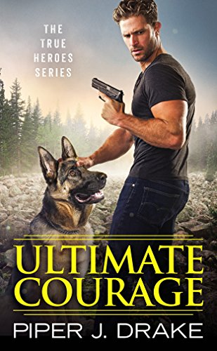 Ultimate Courage by Piper J Drake