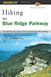 Hiking the Blue Ridge Parkway: The Ultimate Travel Guide to America's Most Popular Scenic Roadway (Regional Hiking Series)