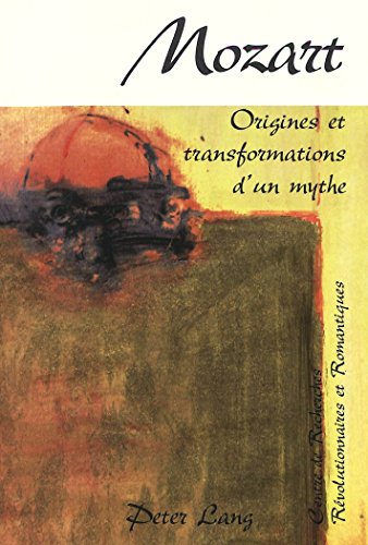 Mozart : Origines et transformations d'un mythe