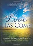 img - for Love Has Come: A 30-Day Journey of Hope and Encouragement for Those Experiencing Grief and Loss book / textbook / text book