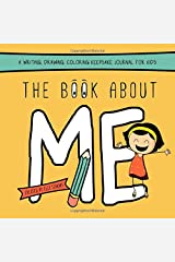 The Book About ME: A Writing, Drawing, Coloring Keepsake Journal for Kids Paperback