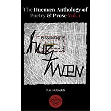 The Huemæn Anthology of Poetry & Prose Vol. 1: Processing Huemæn Emotions