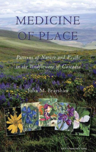 Medicine of Place: Patterns of Nature and Psyche in the Wilderness of Cascadia, Brayshaw, Julia M.