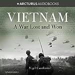 Vietnam: A War Lost and Won | Nigel Cawthorne