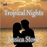 Tropical Nights | Jessica Stone