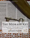 The Midrash Key, Edward J. Vasicek, 1453765247