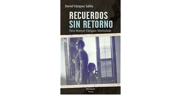 Recuerdos sin retorno. Para Manuel Vázquez Montalbán ATALAYA: Amazon.es: Daniel Vázquez Sallés: Libros