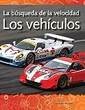 La búsqueda de la velocidad: Los vehículos (The Quest for Speed: Vehicles) (Spanish Version) (Science Readers: A Closer Look) (Spanish Edition)