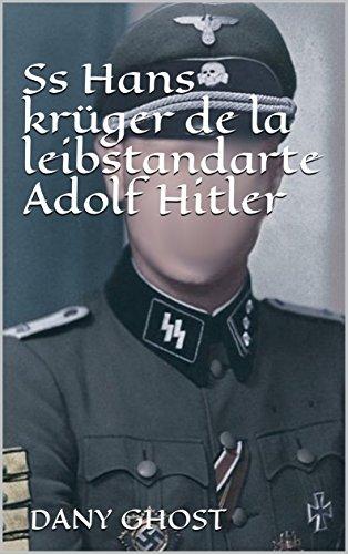Ss Hans krüger de la leibstandarte Adolf Hitler (French Edition)