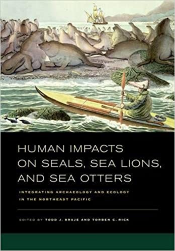 Human Impacts on Seals, Sea Lions, and Sea Otters: Integrating Archaeology and Ecology in the Northeast Pacific