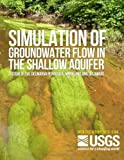 Simulation of Groundwater Flow in the Shallow Aquifer System of the Delmarva Peninsula, Maryland and Delaware, U. S. Department U.S. Department of the Interior, 1496058631
