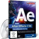 Adobe After Effects CS6: Über 16 Stunden Praxis-Workshops zu Animation, Keying, Visual Effects und 3D für Motion-Designer