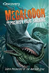 Discovery Channel's Megalodon & Prehistoric Sharks Paperback
