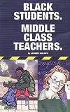 Black Students. Middle Class Teachers, Jawanza Kunjufu, 0913543810