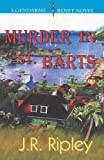 Murder in St. Barts, J. R. Ripley, 1493702904