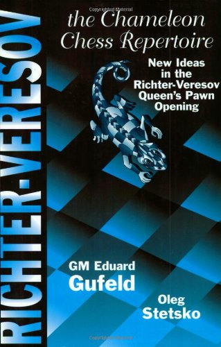 The Richter-Veresov System: The Chameleon Chess Repertoire 1. d4 Nf6 2. Nc3 d5.3 Bg5