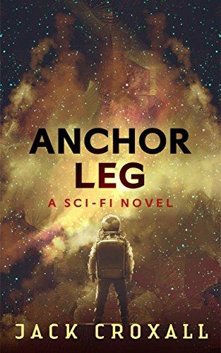 Anchor Leg: A Sci-Fi Mystery Novel by [Croxall, Jack]