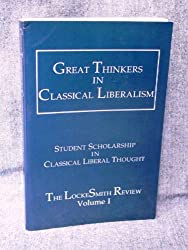 Great Thinkers in Classical Liberalism: The Lockesmith Review
