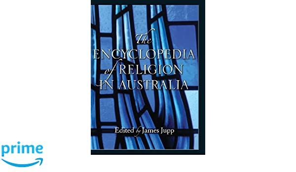 The Encyclopedia of Religion in Australia - James Jupp