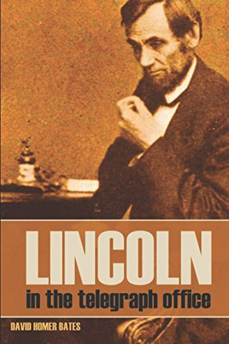 Lincoln in the Telegraph Office (Abridged, Annotated)