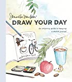 img - for Draw Your Day: An Inspiring Guide to Keeping a Sketch Journal book / textbook / text book