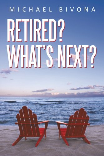 Book: Retired? What's Next? by Michael Bivona, CPA