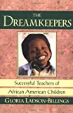 The Dreamkeepers, Gloria Ladson-Billings, 0787903388