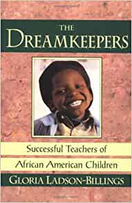 a review of the dreamkeepers successful teachers of african american children a book by gloria ladso Ladson-billings work the dreamkeepers: successful teachers of african  successful teachers of african-american children.