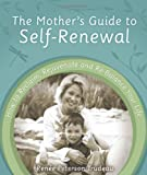The Mother's Guide to Self-Renewal, Renee Peterson Trudeau, 0978977602