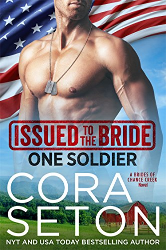 Issued to the Bride One Soldier (Brides of Chance Creek Book 5) -