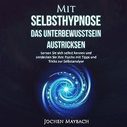 Mit Selbsthypnose das Unterbewusstsein austricksen