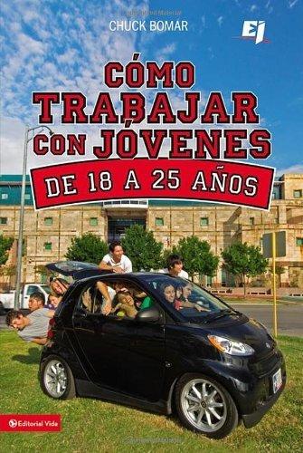 Como trabajar con jvenes de 18 a 25 aos (Especialidades Juveniles) (Spanish Edition)
