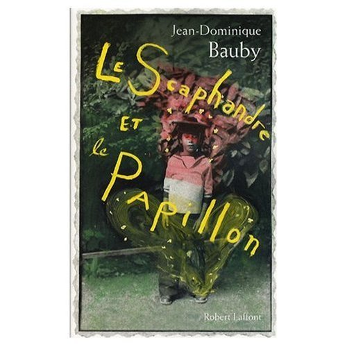 Le Scaphandre et le Papillon (French original of The Diving Bell and the Butterfly) (French Edition) by Jean-Dominique Bauby (2007-06-30) (Bauby The Diving Bell And The Butterfly)