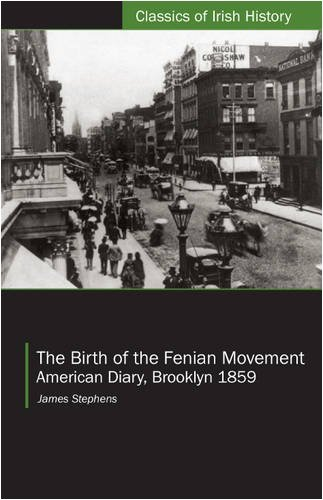 The Birth of the Fenian Movement: American Diary, Brooklyn 1859 (Classics of Irish History)