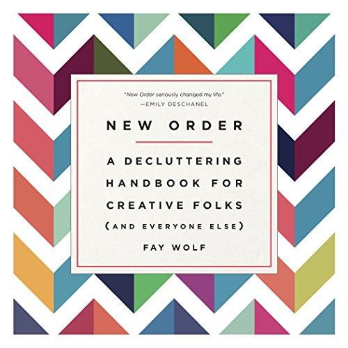 New Order: A Decluttering Handbook for Creative Folks (and Everyone (Folk Handbook)