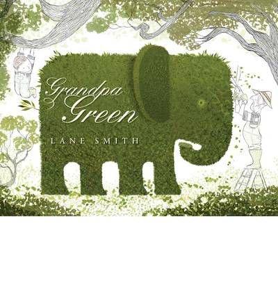 [(Grandpa Green )] [Author: Lane Smith] [Aug-2012]