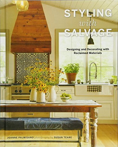 Styling with Salvage: Designing and Decorating with Reclaimed -
